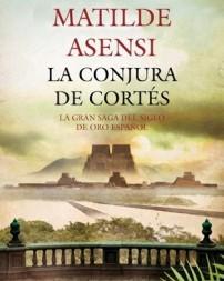 La Conjura de Cortés de Matilde Asensi