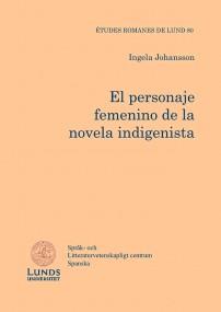 El personaje femenino de la novela indigenista de Ingela Johansson