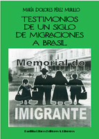 Testimonios de un siglo de migraciones a Brasil de María Dolores PÉREZ MURILLO