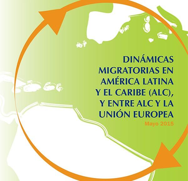 DINÁMICAS MIGRATORIAS EN AMÉRICA LATINA Y EL CARIBE (ALC), Y ENTRE ALC Y LA UNIÓN EUROPEA