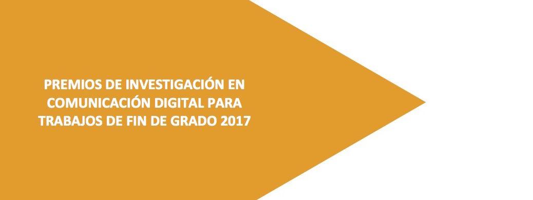 Premios de investigación en comunicación digital 2017